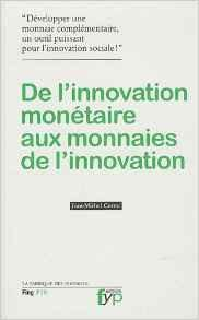 De l'innovation monétaire aux monnaies de l'innovation, - fypeditions