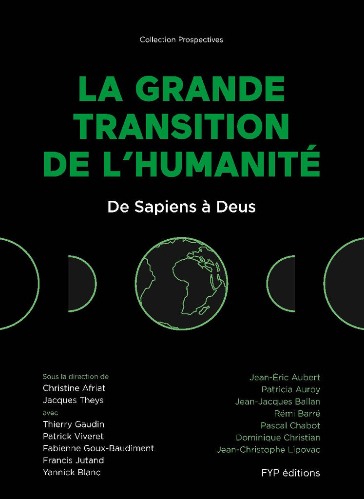 La Grande Transition de l'humanité. De Sapiens à Deus. - fypeditions