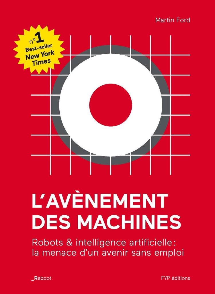 L'avènement des machines. Robots, intelligence artificielle et la menace d'un avenir sans emploi - fypeditions