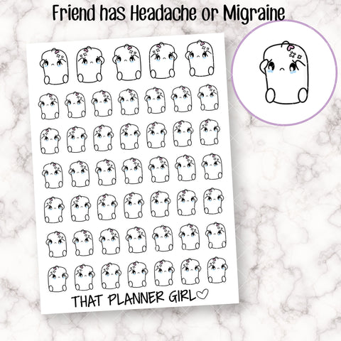 Friend has Headache or Migraine - Perfect for bad headaches, sick days, Migraines , head colds, bad days etc - Hand Drawn Doodles!