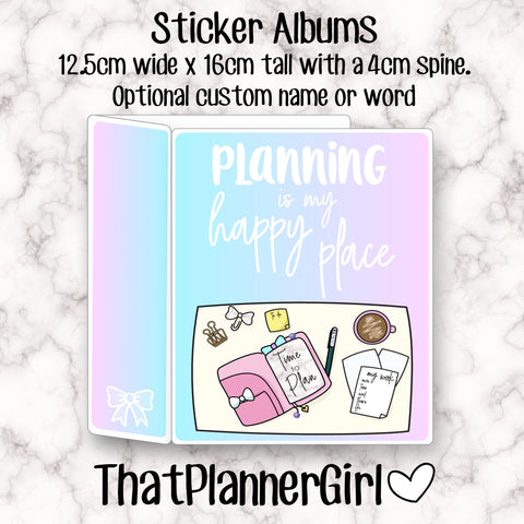 """Planning is my Happy Place"" Sticker Album - 60 clear sleeves per album - Suitable for small sticker sheets!"