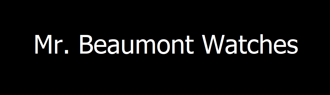 Mr. Beaumont Watches