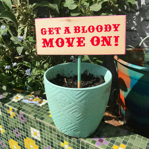 'Get a bloody move on' garden sign