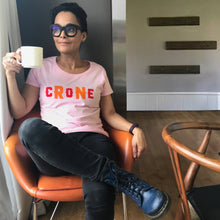 'Crone' ladies slogan t shirt for fabulous old bats