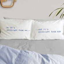 Goodnight from me...Two Ronnies quote pillowcases