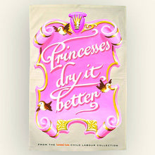 Princesses dry it better Tea Towel For Kids