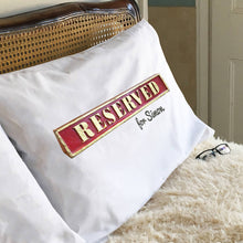 Bespoke Reserved Sign Pillowcase