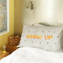 'wake up' pillowcase cover