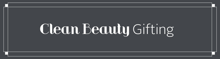 clean beauty gifting