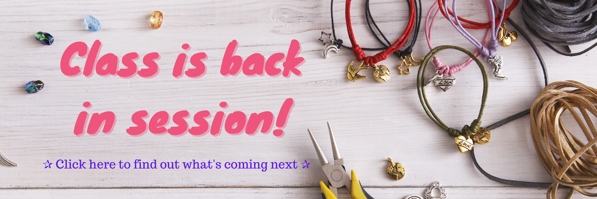 "A white background with jewelry supplies scattered across it. Pink and purple text reads ""Class is back in session! Click here to find out what's coming next"""