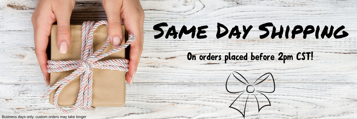 "White background showing hands holding a box with a twine bow; text read ""Same Day Shipping On orders placed before 2pm CST!"" In smaller text: ""Business days only; custom orders may take longer"""