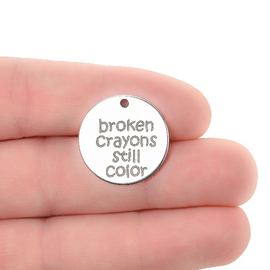 "5 Broken Crayons Still Color Charms, Stainless Steel Quote Charms, 20mm (3/4""), cls0290a"