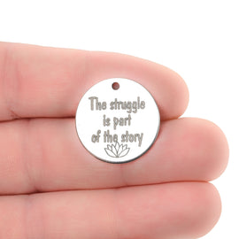 "5 The struggle is part of the story Charms, Stainless Steel Quote Charms, Empowerment Charms, 20mm (3/4""), cls0294a"