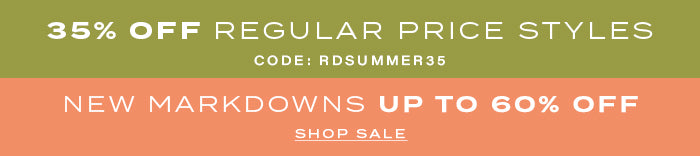 35% off Reg Price Styles New Markdowns up to 60% off