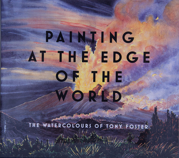 """Painting at the Edge of the World"" by Tony Foster"
