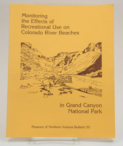 Monitoring the Effects of Recreational Use on Colorado River Beaches, Bulletin 55