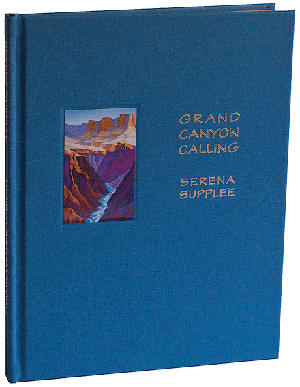 Grand Canyon Calling: An Artist's Relationship with the Grand Canyon (Limited Edition Hardcover)
