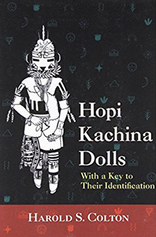 Hopi Kachina Dolls with a Key to Their Identifaction