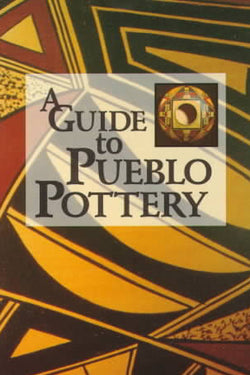A Guide to Pueblo Pottery