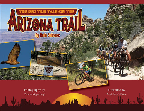 """The Red Tail Tale on the Arizona Trail"" by Rodo Sofranac"