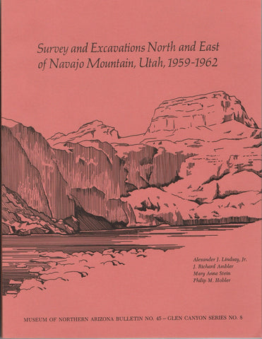 Survey & Excavations N and E of Navajo Mtn., UT, Bulletin 45