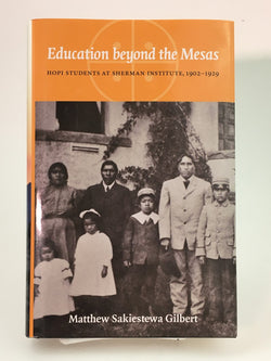 Education Beyond the Mesas: Hopi Students at Sherman Institute, 1902-1929