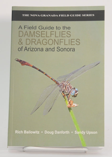 A Field Guide to the Damselflies and Dragonflies of Arizona and Sonora