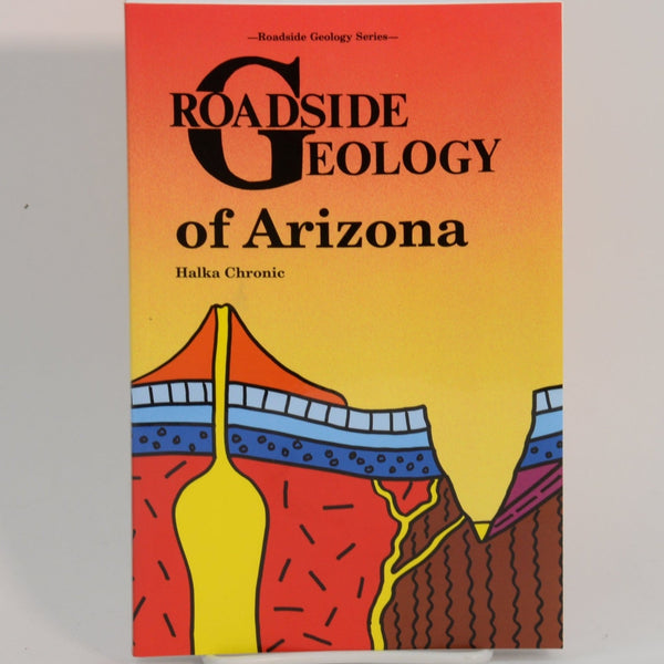 Roadside Geology of Arizona