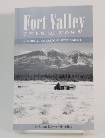 Fort Valley Then and Now: A Look at an Arizona Settlement