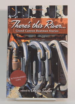 There's This River: Grand Canyon Boatman Stories, 2nd Ed.