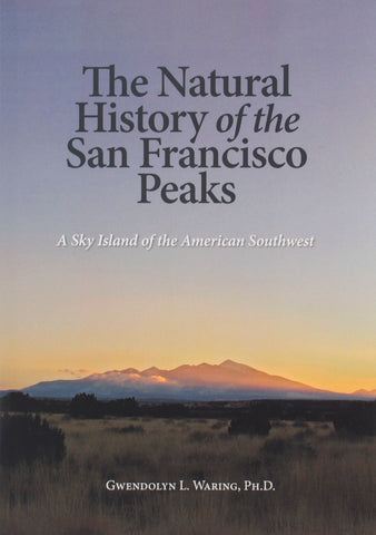 The Natural History of the San Francisco Peaks by Gwendolyn L. Waring, Ph.D.