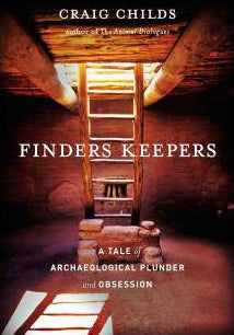 Finders Keepers: A Tale of Archaeological Plunder & Obsession