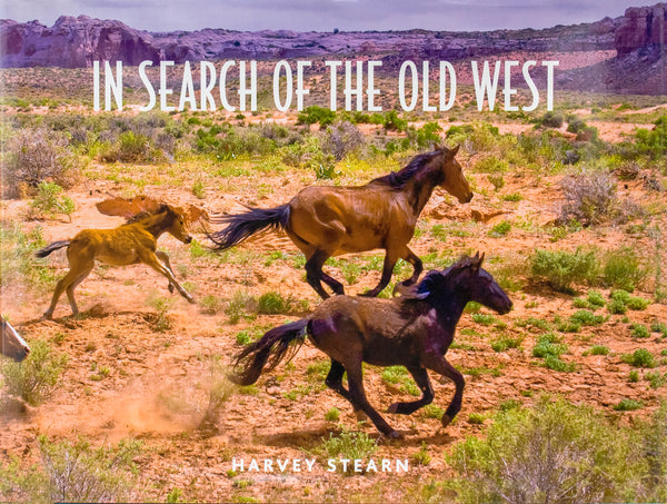 In Search of the Old West, Photography by Harvey Stearn