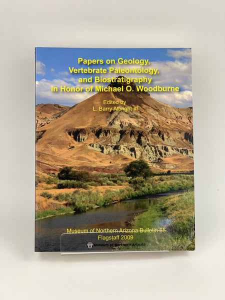 Papers on Geology, Vertebrate Paleontology, and Biostratigraphy in Honor of Michael O. Woodburne