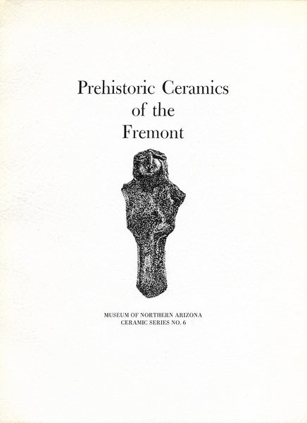 Prehistoric Ceramics of the Fremont No. 6 1977