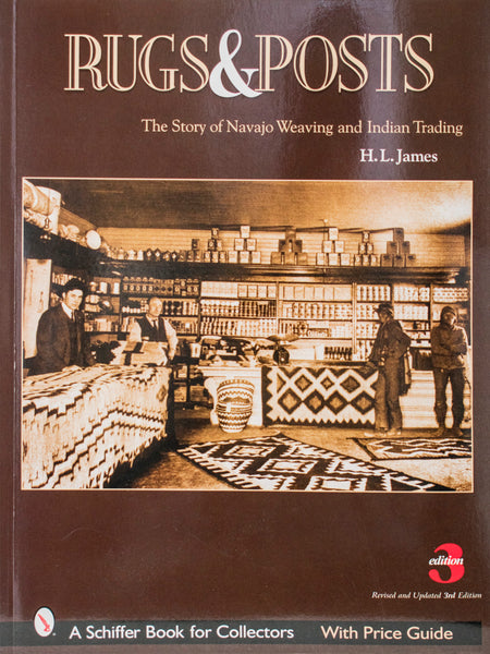 Rugs and Posts: The Story of Navajo Weaving and Indian Trading by H.L James