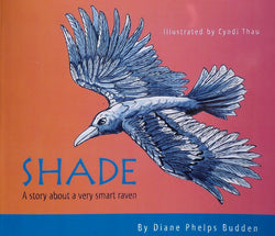 Shade: A Story About A Very Smart Raven