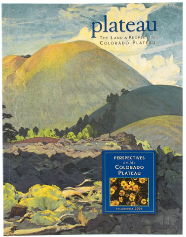 Plateau: Perspectives on the Colorado Plateau