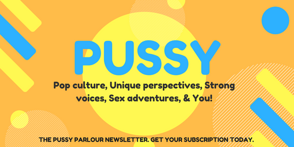 Subscription to The Pussy Parlour Newsletter