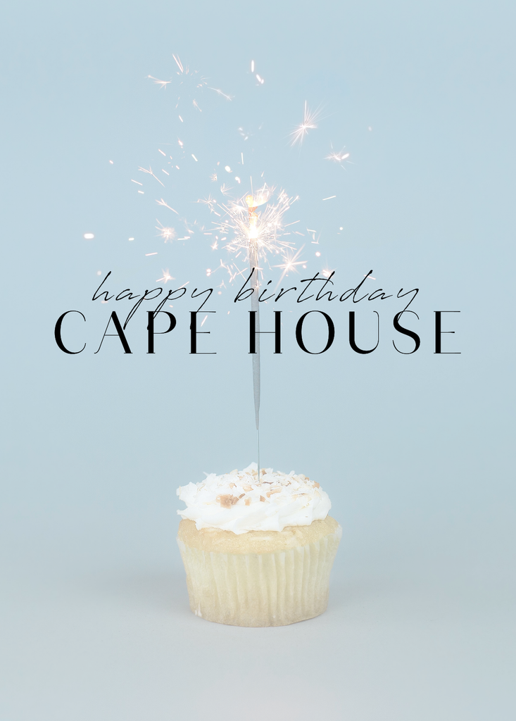 A Year in Review: Happy 1st Birthday Cape House!
