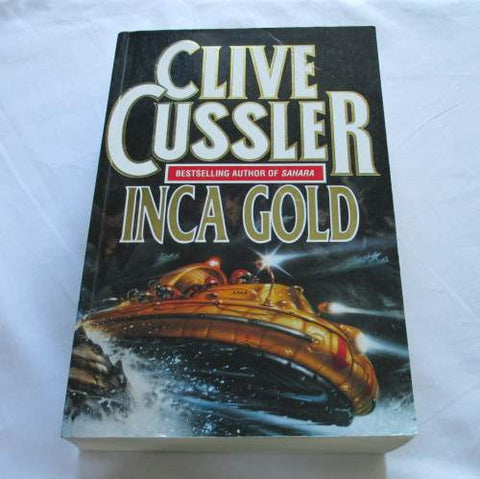 Inca Gold by Clive Cussler. A paperback action & adventure novel.