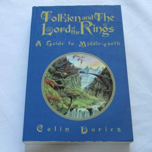 Tolkien and the Lord of the Rings: A Guide to Middle Earth by Colin Duriez. A Fantasy guide book.
