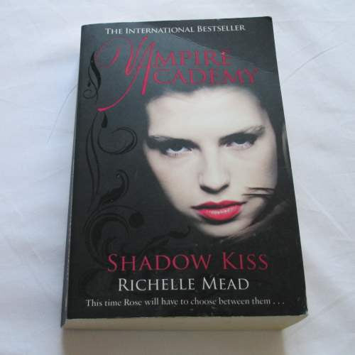 Shadow Kiss by Richelle Mead. A paperback Fantasy novel.