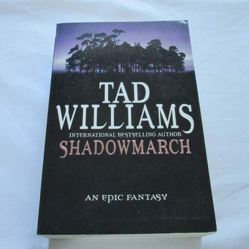Shadowmarch by Tad Williams. A paperback Fantasy novel.