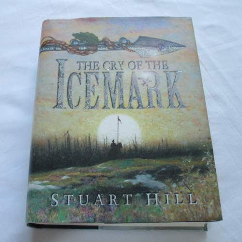 The Cry of the Icemark by Stuart Hill. A hardback Fantasy novel.
