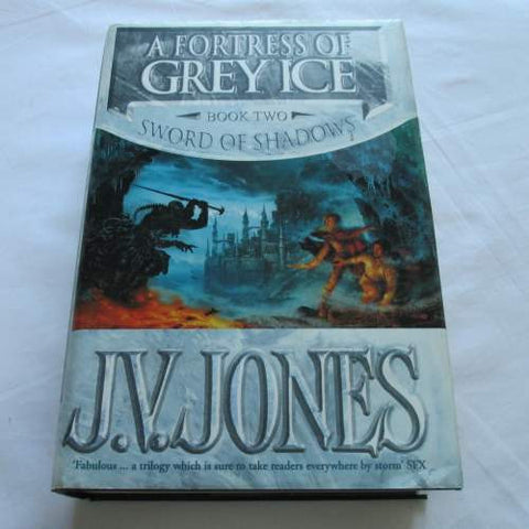 A Fortress of Grey Ice by J.V. Jones. A hardback Fantasy novel.