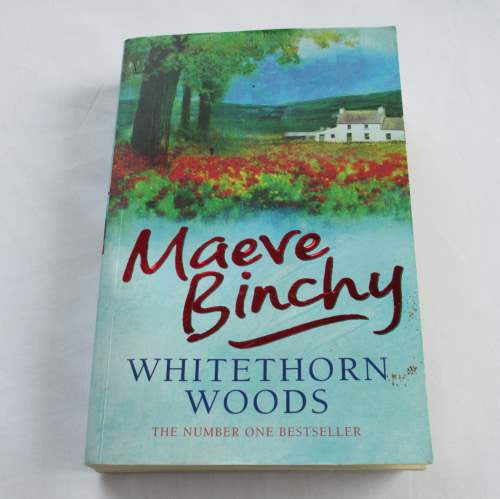 Whitehorn Woods by Maeve Binchy. A paperback contemporary novel.