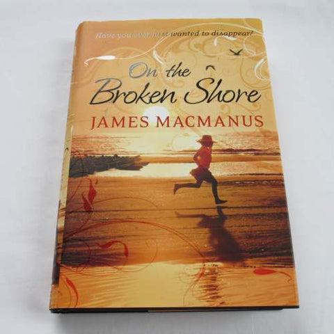 On the Broken Shore by James MacManus