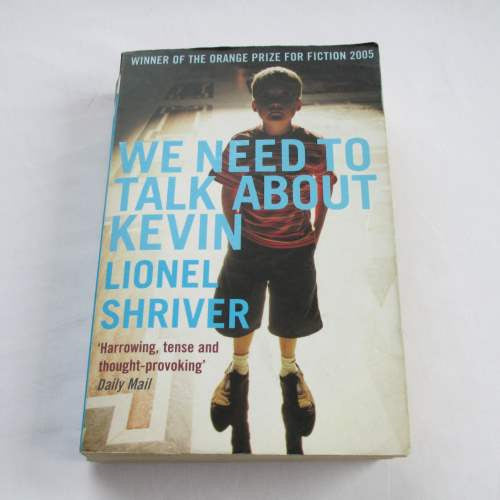 We Need To Talk About Kevin by Lionel Shriver. A paperback contemporary novel.
