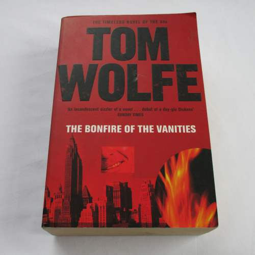 The Bonfire Of The Vanities by Tom Wolfe. A paperback contemporary novel.